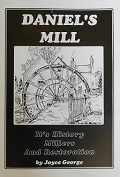 Daniels Mill - Its History, Millers and Restoration (Pre-Owned)