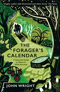 The Forager's Calendar - Seasonal Guide to Nature's Wild Harvest