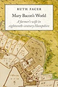 Mary Bacon's World: A Farmer's Wife in 18th Century Hampshire